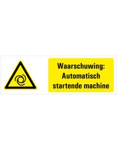 Waarschuwing voor automatisch startende machine tekstbord, dibond, zwart geel wit, rechthoek liggend